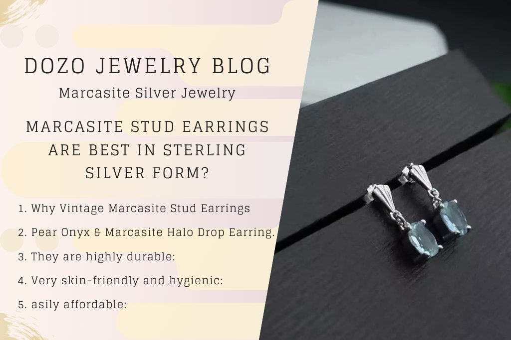 Why Vintage Marcasite Stud Earrings 2. Pear Onyx Marcasite Halo Drop Earring. 3. They are highly durable 4. Very skin friendly and hygienic 5. asily affordable