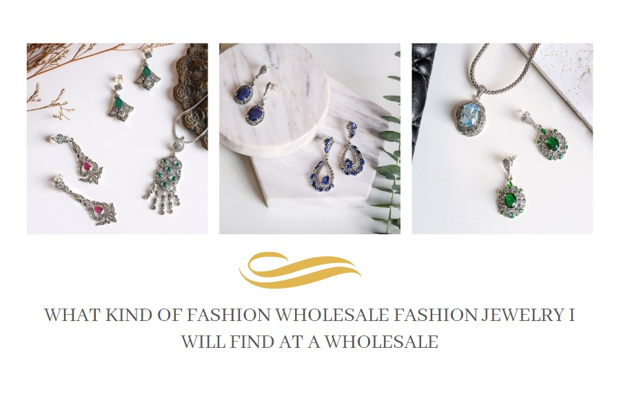 What Kind Of Fashion Wholesale fashion Jewelry I Will Find At A Wholesale